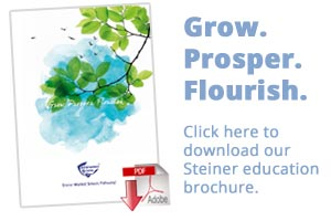 Grow. Prosper. Flourish. Click here to download our Steiner education prospectus.